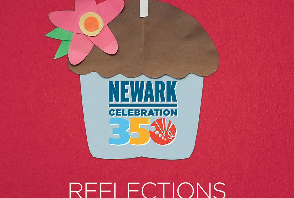 Newark Celebration 350 Report to the Community: The Anniversary Comes to a Close